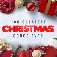 Various Artists - 100 Greatest Christmas Songs Ever artwork
