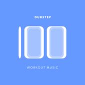 100 Dubstep Workout Music