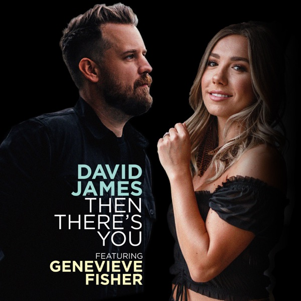 David James Feat Genevieve Fisher - Then There's You