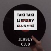 Jersey Club - Taki Taki (Jersey Club Mix) - Original