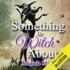 Something to Witch About: Wicked Witches of the Midwest, Book 5 (Unabridged)