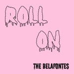 The Belafontes - Roll On