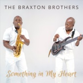 The Braxton Brothers - Something in My Heart (Radio Edit)
