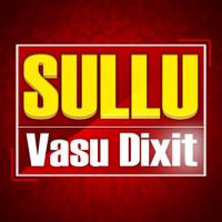 Vasu Dixit - Sullu (feat. Jyotsna Srikanth)