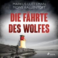 Mons Kallentoft, Markus Lutteman & Christel Hildebrandt - Die Fährte des Wolfes: Thriller artwork