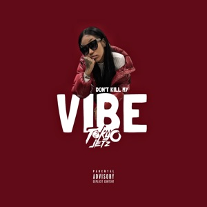 Don't Kill My Vibe - Single Mp3 Download