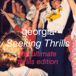 Georgia - Seeking Thrills (The Ultimate Thrills Edition)