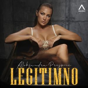 Aleksandra Prijovic - Legitimno