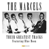 The Marcels - Blue Moon (Digitally Remastered) artwork