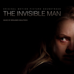 Benjamin Wallfisch - The Invisible Man (Original Motion Picture Soundtrack)