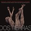 Dos Tierras - Miguel Angel Berna, Manuela Adamo, Francesco Loccisano, Maria Mazzotta, Nacho del Rio & Pino de Vittorio