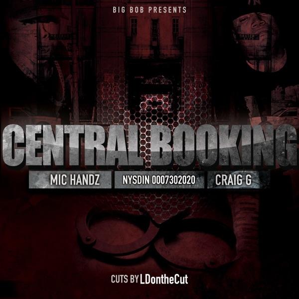 Central Booking (feat. Craig G & Mic Handz) - Single