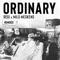 Ordinary - Regi & Milo Meskens lyrics