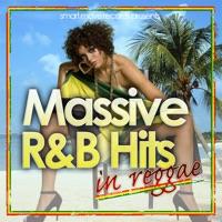 Massive R&B Hits In Reggae [R&B meets Reggae Lovers]