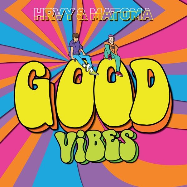 Hrvy & Matoma - Good Vibes