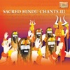 Sacred Hindu Chants - III