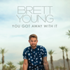 Brett Young - You Got Away With It  artwork