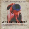 Let's Get Together (Illyus & Barrientos Club Mix) - Single