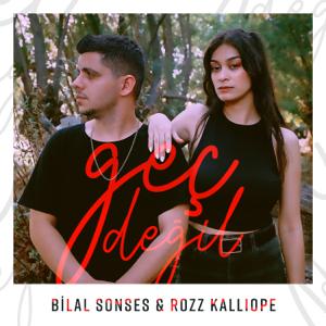 Bilal Sonses & Rozz Kalliope - Geç Değil