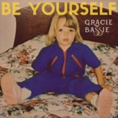 GRACIE BASSIE - Be Yourself