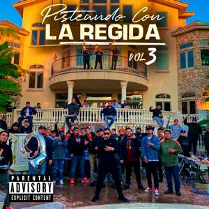 Fuerza Regida - Pisteando Con La Regida, Vol. 3