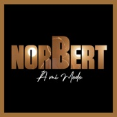 Norbert - A Ver Si Vuelves
