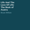Bryan Wilton - Life and the Love of Life: The Book of Asatru (Unabridged) artwork