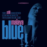 Malaya Blue - Down to the Bone