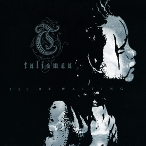 Talisman - I'll Be Waiting (Deluxe Edition 2012) - EP
