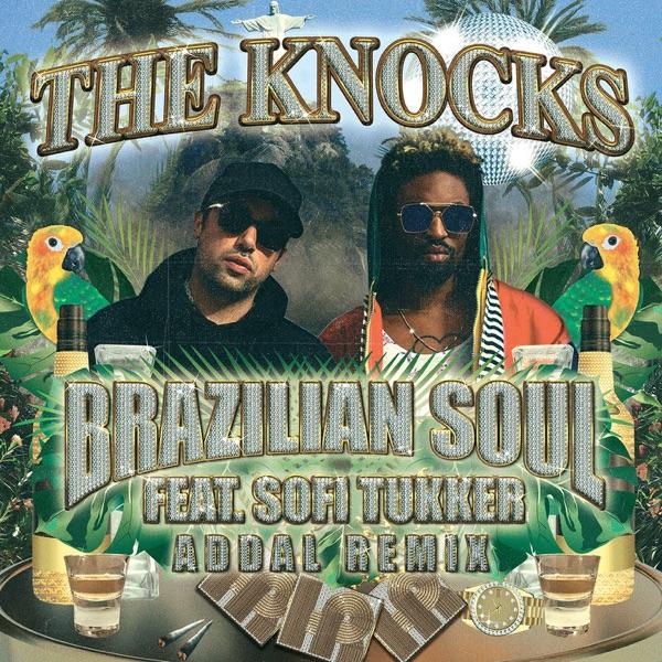 Brazilian Soul (feat. Sofi Tukker) [Addal Remix] - Single