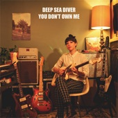 Deep Sea Diver - You Don't Own Me (feat. Natalie Schepman (Joseph))