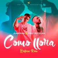 Juanfran - Como Llora (feat. Fred De Palma) [Italian Remix] artwork