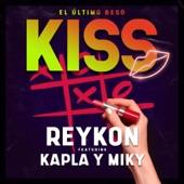 Reykon - Kiss (El Último Beso) [feat. Kapla y Miky]