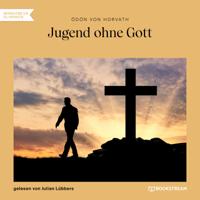 Ödön von Horváth - Jugend ohne Gott (Ungekürzt) artwork