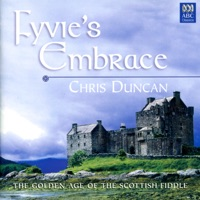 Fyvie's Embrace: The Golden Age of the Scottish Fiddle by Chris Duncan, Catherine Strutt & Julian Thompson on Apple Music