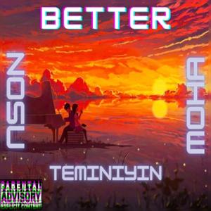 Nosu - Better feat. Moha & Teminiyin