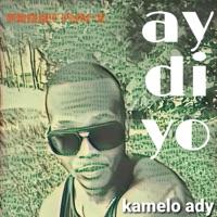 Kamelo ady - Ay di yo KAMELO ADY - Single