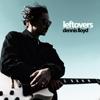 Dennis Lloyd - Leftovers Grafik
