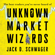 Jack D. Schwager - Unknown Market Wizards: The Best Traders You've Never Heard Of (Unabridged)