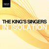 The King's Singers - The King's Singers: In Isolation - EP  artwork