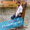 Khuje Mon Toke Single