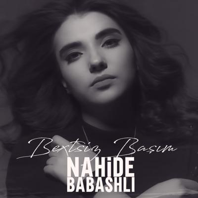 Bextsiz Basim Nahide Babashli Shazam
