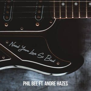 Phil Bee & André Hazes Jr. - Need Your Love So Bad
