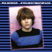 Phil Seymour - I Can Hear Music
