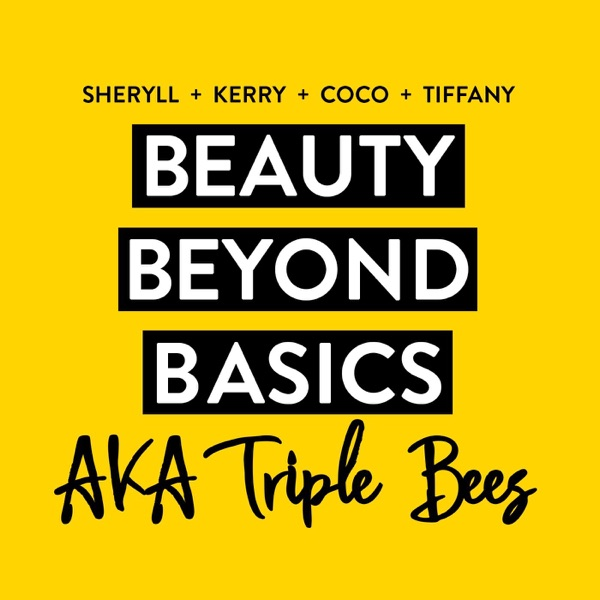 Beauty Beyond Basics : AKA Triple Bees