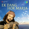 Ek Dang Hor Marja Single