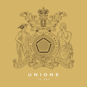UNIONE - to you