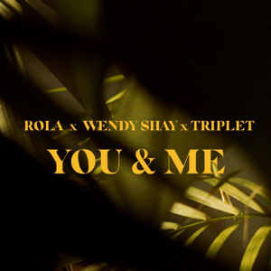 Rola, Wendy Shay & Triplet - You & Me