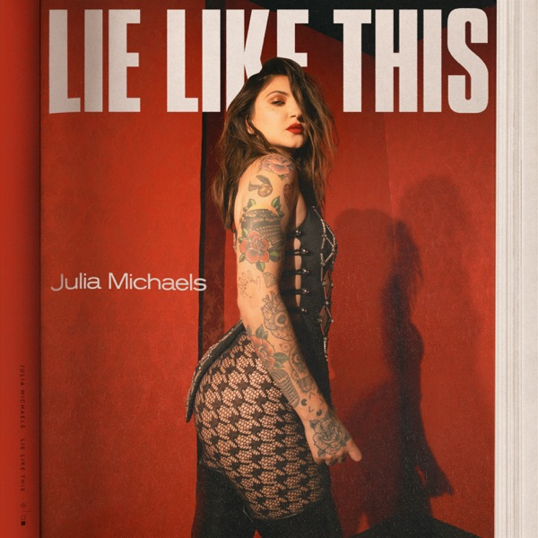 Julia Michaels - Lie Like This