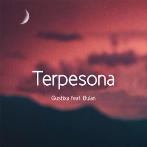 Gustixa - Terpesona feat. Bulan